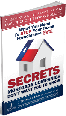 What You Need to Stop Your Texas Foreclosure Now! Secrets Mortgage Companies Don't Want You to Know
