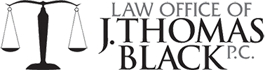 Return to Law Office of J. Thomas Black, P.C. Home