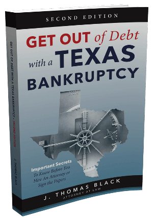 Texas debt and bankruptcy links law office of j thomas black pc request your free book get out of debt with a texas bankruptcy solutioingenieria Image collections